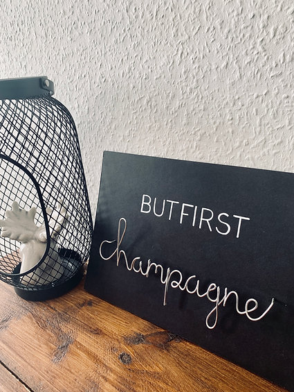 """""""But first champagne"""""""