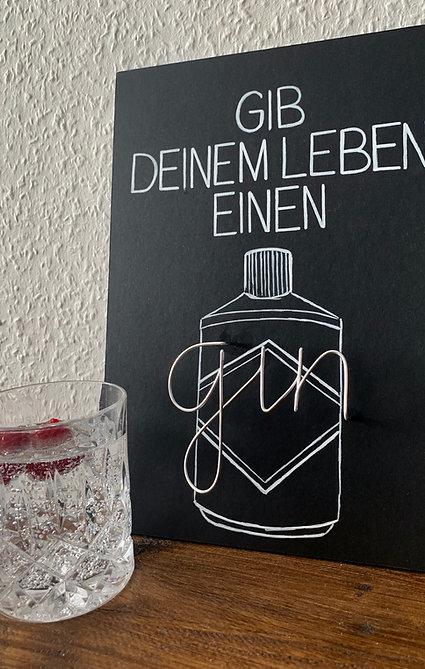 """""""Gib deinem Leben einen Gin"""""""