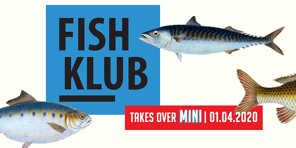 Fish Klub X MINI