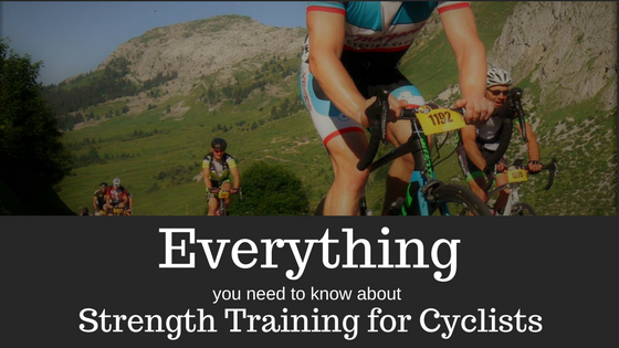 Everything you need to about strength training for cyclists