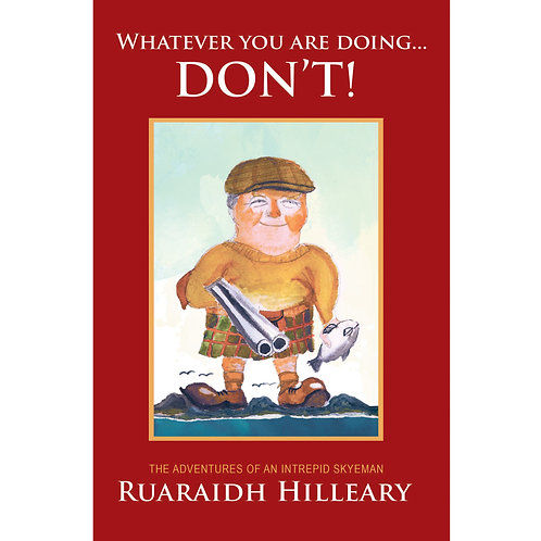 Ruaraidh Hilleary - Whatever you are doing... don't!