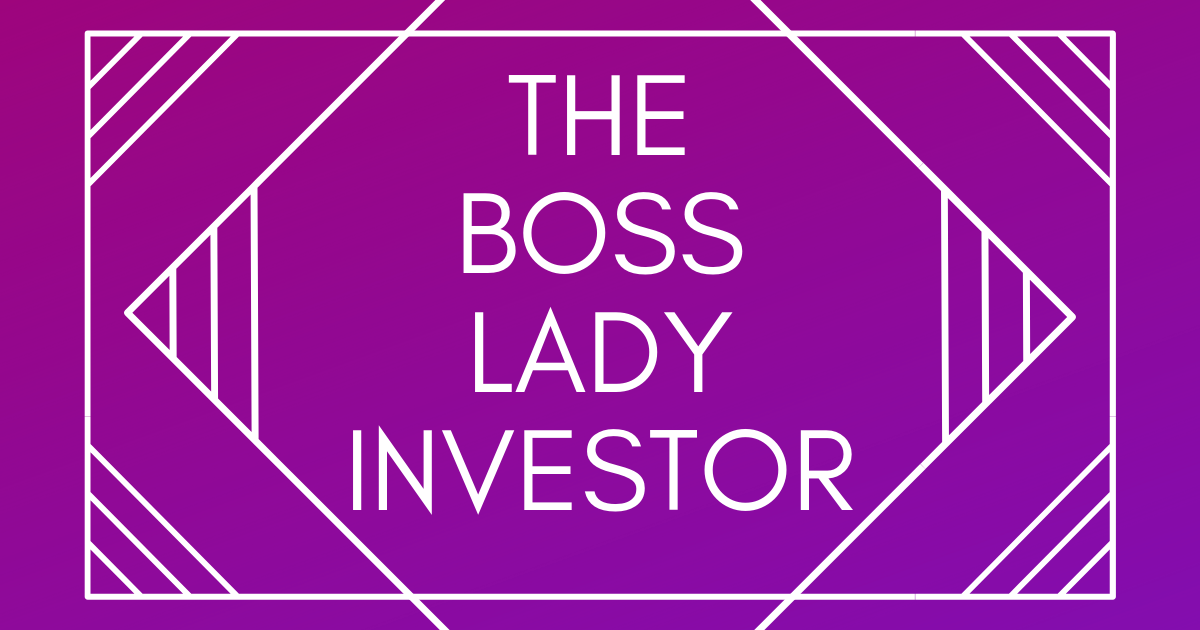 The Boss Lady Investor Podcast