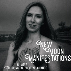 New Moon: Time to Manifest