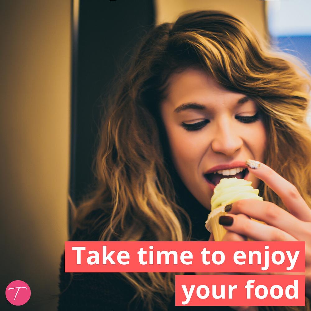 take time to enjoy your food
