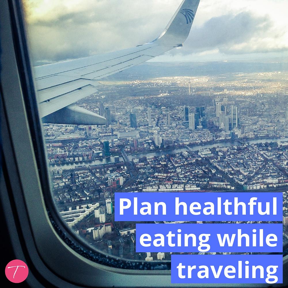 plan healthful eating while traveling