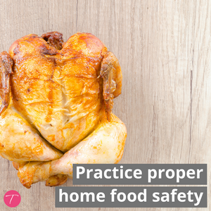 practice proper home food safety