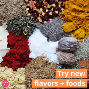 try new flavors + foods