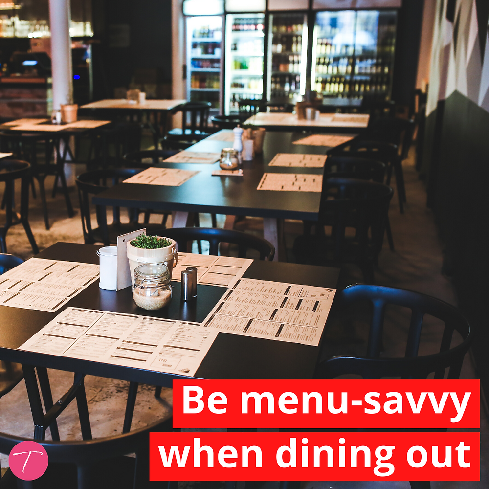 be menu savvy when dining out