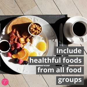 Include healthful foods from all food groups