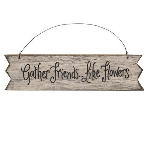 Gather Friends Like Flowers Rustic Garden Sign