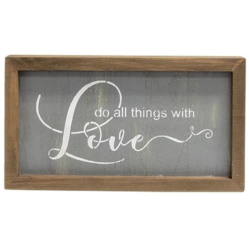 *Do All Things With Love Sign