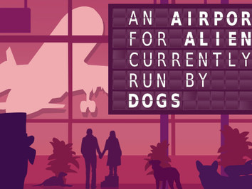 Review: An Airport for Aliens Currently Run by Dogs