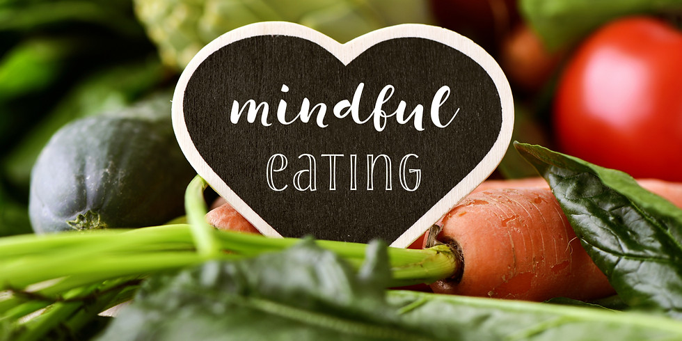Mindful Eating: the Way to a  Healthy Relationship with Food