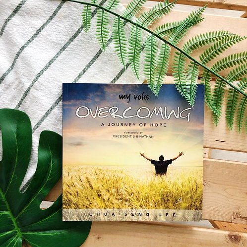 My Voice: Overcoming - A Journey of Hope by Chua Seng Lee