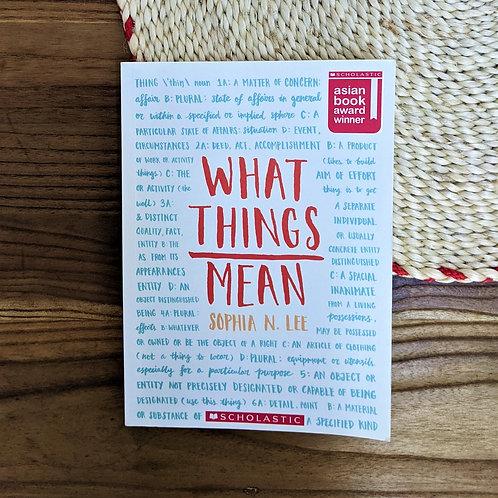 What Things Mean by Sophia N. Lee