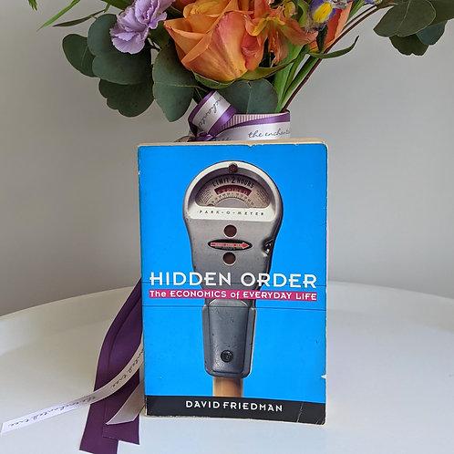 Hidden Order by David Friedman