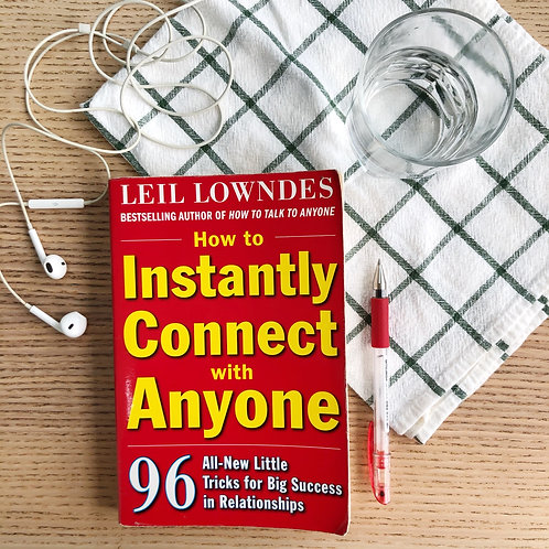 How to Instantly Connect with Anyone byLeil Lowndes
