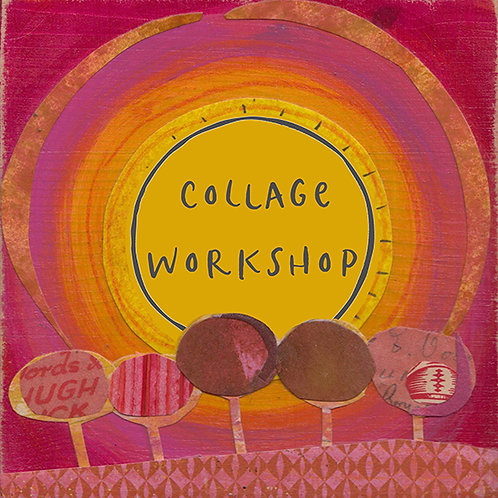 Collage workshop - Saturday July 11th 2020
