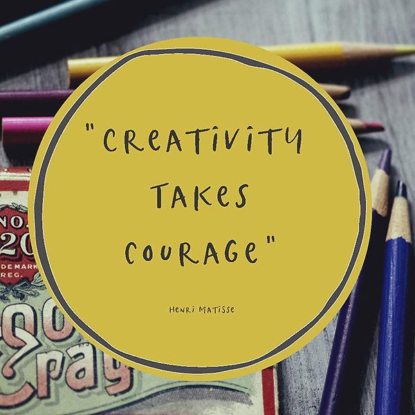 creativity takes courage.jpg
