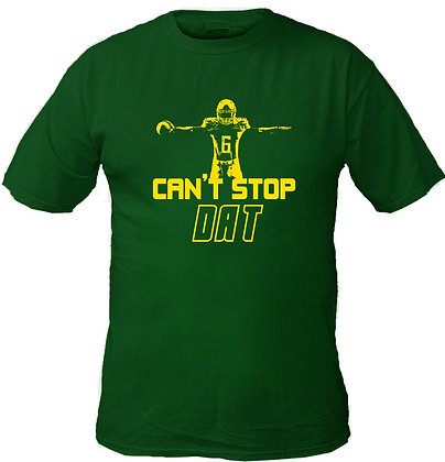 CAN'T STOP DAT - FOREST GREEN T-SHIRT