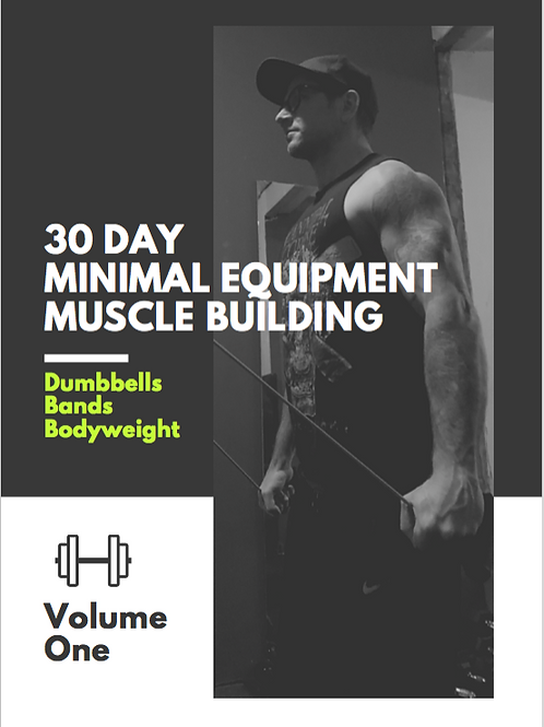30 - Day Minimal Equipment Muscle Building