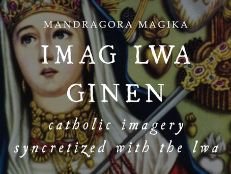 Imaj Lwa Ginen - Catholic Imagery Syncretized for Service of the Lwa