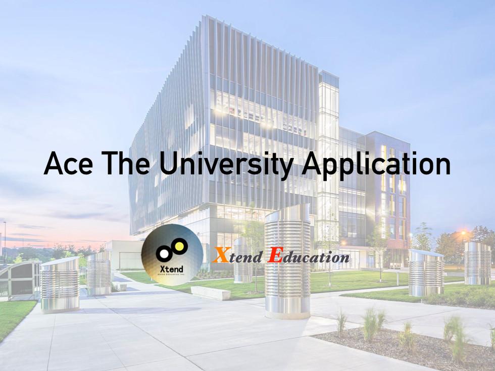 Ace the University Application I - 2018Sept05
