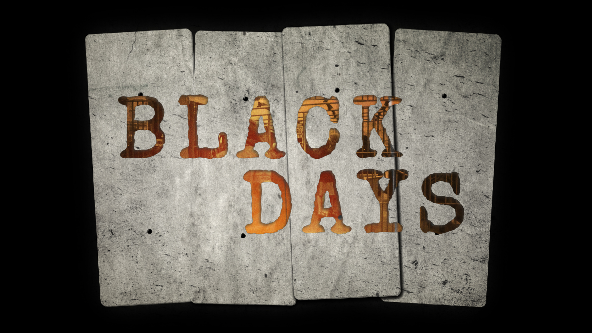 8. BLACK DAYS (0-00-04-21)