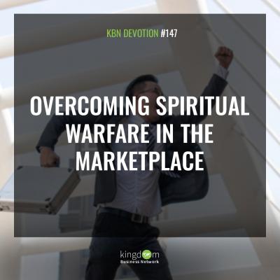 Overcoming Spiritual Warfare in the Marketplace