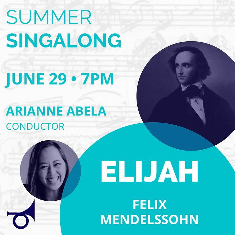 Summer Singalong: Felix Mendelssohn ELIJAH
