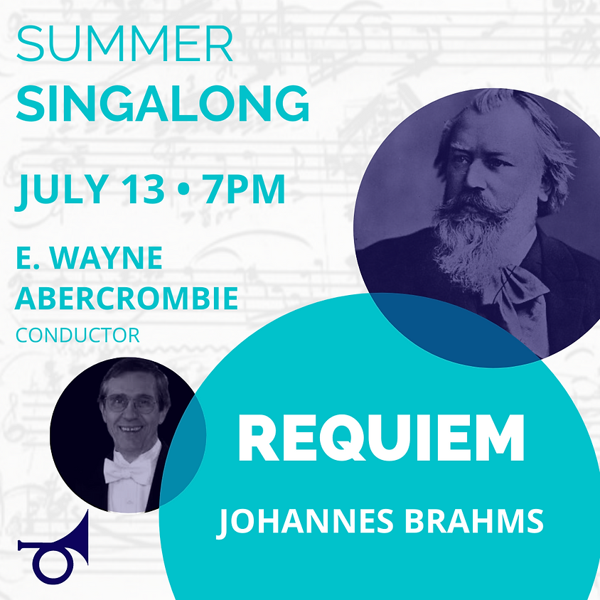 Summer Singalong: Johannes Brahms REQUIEM