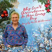 Why Can't Christmas Be Here Every Day song by Keith Williams .png