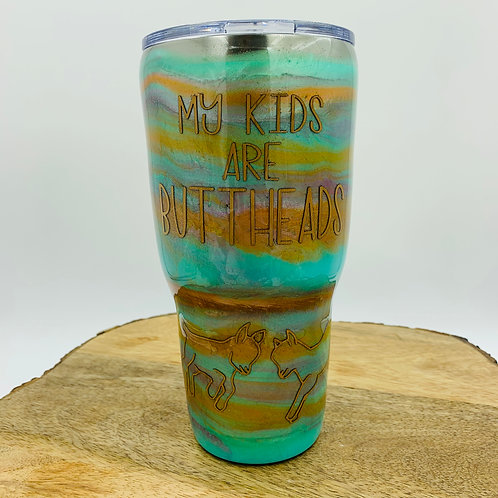 My kids are buttheads Tumbler, 30oz