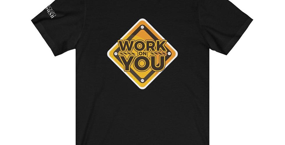 Work on YOU Unisex Jersey Short Sleeve Tee