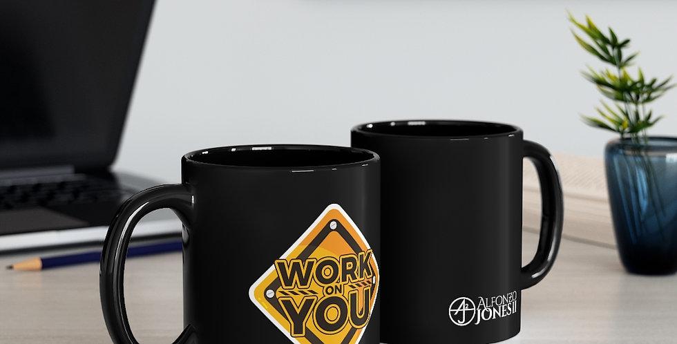 Work on YOU Black mug 11oz