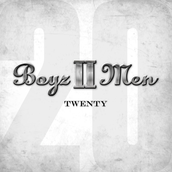 "Boyz II Men ""Twenty"""