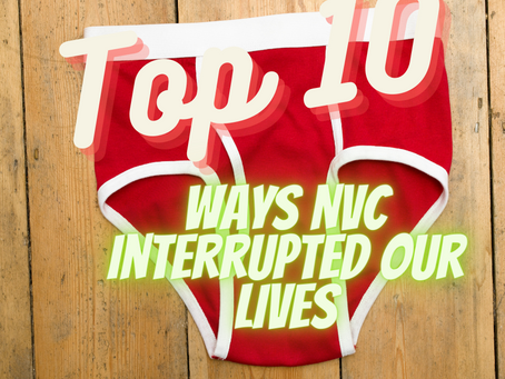 Top 10 Ways Nonviolent Communication Interrupted Our Lives