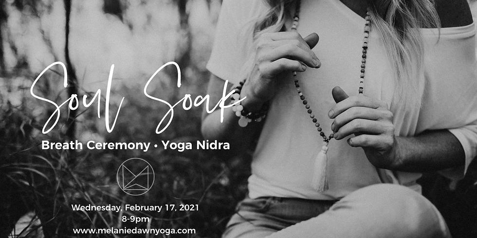 Soul Soak • Breath Ceremony • Yoga Nidra
