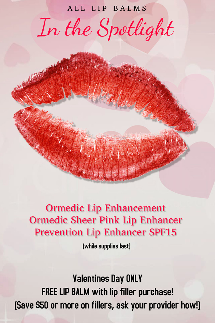 Valentines Day ONLY FREE LIP BALM with lip filler purchase! (save $50 or more on fillers, ask your provider how!)