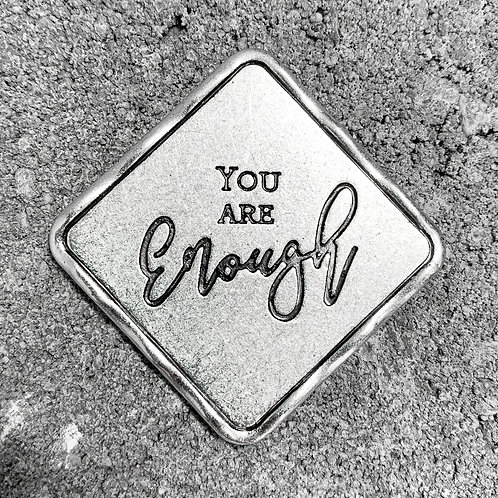 """You Are Enough"" Token"