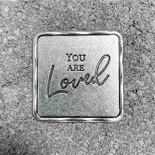 """""""You Are Loved"""" Token"""