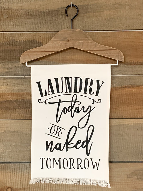 """""""Laundry today or naked tomorrow"""" Sign"""