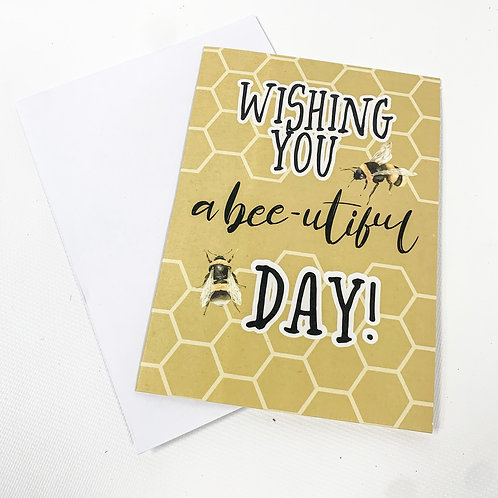 """""""A Bee-utiful Day"""" 4x6 Card"""