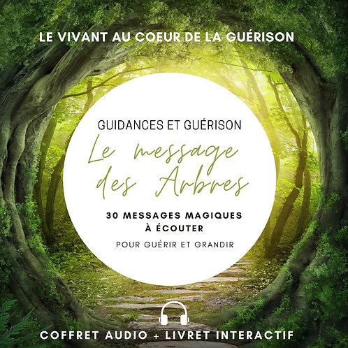 Le message des arbres : 30 guidances à écouter pour guérir et grandir