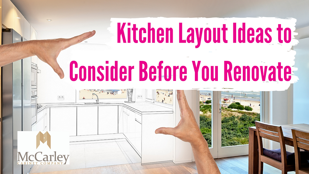 """kitchen with text """"Kitchen Layout Ideas to Consider Before You Renovate"""""""