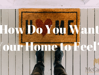 How Do You Want Your Home to Feel?