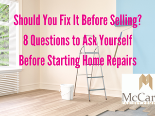 Should You Fix It Before Selling? 8 Questions to Ask Yourself Before Starting Home Repairs