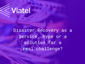 Disaster Recovery as a Service, hype or a solution for a real challenge?