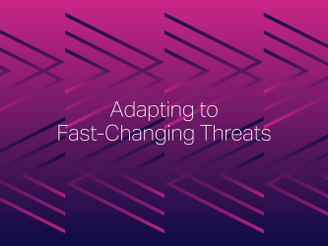Adapting to fast-changing threats