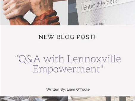 "INTERVIEW WITH ""LENNOXVILLE EMPOWERMENT: MUTUAL ORGANIZATIONAL NETWORK"" LEADER LIAM O'TOOLE"